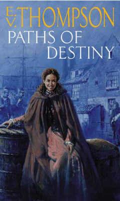 Paths Of Destiny by E.V. Thompson