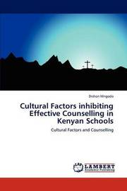 Cultural Factors Inhibiting Effective Counselling in Kenyan Schools by Dishon Mngoda
