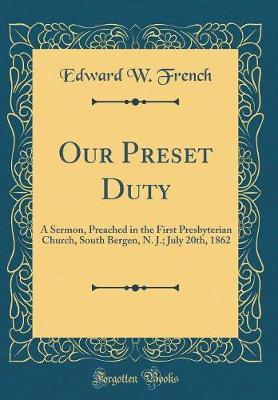 Our Preset Duty by Edward W French