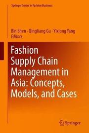 Fashion Supply Chain Management in Asia: Concepts, Models, and Cases