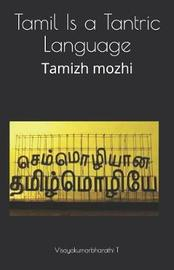 Tamil Is a Tantric Language by Visayakumarbharathi T