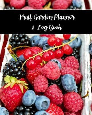 Fruit Garden Planner & Log Book by Blissful Life Planner