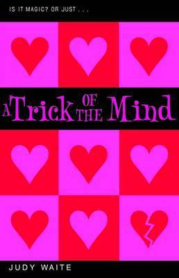 A Trick of the Mind by Judy Waite