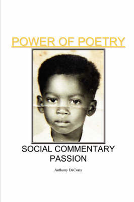 Power of Poetry Social Commentary Passion by Anthony Dacosta