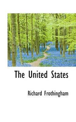 The United States by Richard Frothingham
