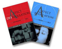 Affect Regulation and the Repair of the Self & Affect Dysregulation and Disorders of the Self Two-Book Set by Allan N Schore