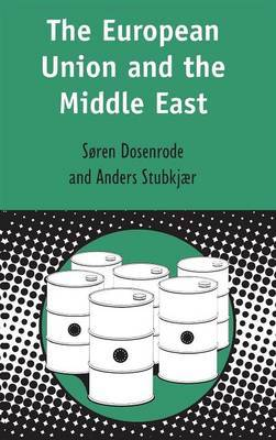 The European Union and the Middle East by Soren Zibrandt von Dosenrode-Lynge image