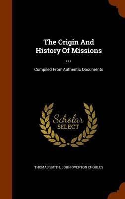 The Origin and History of Missions ... by Thomas Smith image