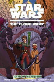 Star Wars: The Clone Wars: Slaves of the Republic by Henry Gilroy image