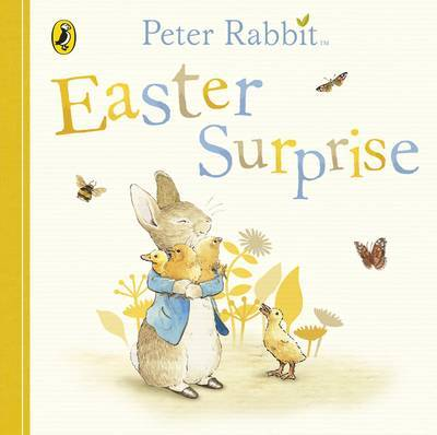Peter Rabbit: Easter Surprise by Beatrix Potter