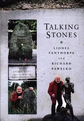 Talking Stones - Grave Stories and Unusual Epitaphs in Wales by Richard Pawelko
