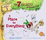 7 HABITS #3 Place for Everything by Sean Covey