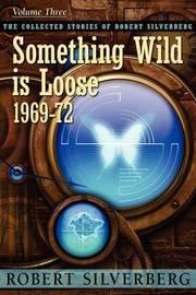 Something Wild Is Loose by Robert Silverberg