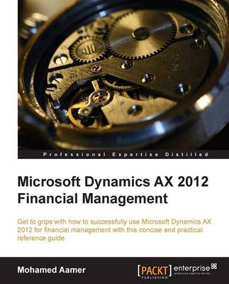 Microsoft Dynamics AX 2012 Financial Management by Mohamed Aamer image