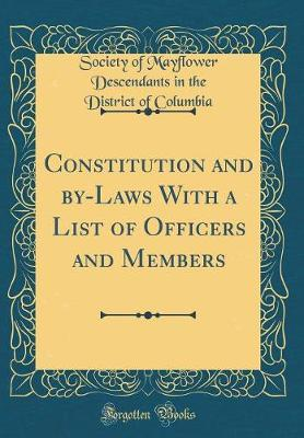 Constitution and By-Laws with a List of Officers and Members (Classic Reprint) by Society of Mayflower Descendan Columbia