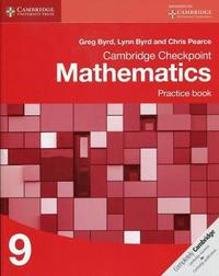 Cambridge Checkpoint Mathematics Practice Book 9 by Greg Byrd