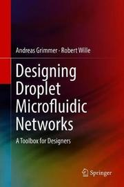 Designing Droplet Microfluidic Networks by Andreas Grimmer