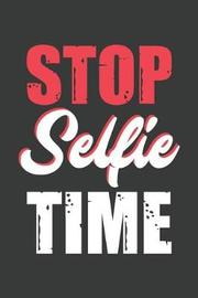 Stop Selfie Time by Black House Press