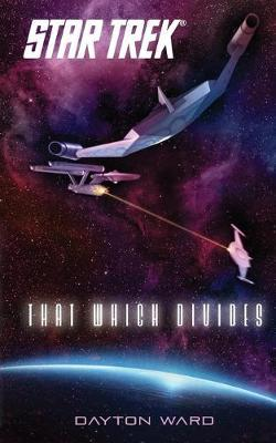 That Which Divides by Dayton Ward