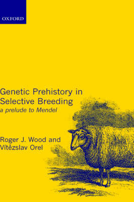 Genetic Prehistory in Selective Breeding by Roger Wood image