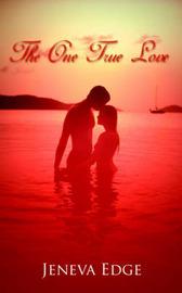 The One True Love by Jeneva Edge image