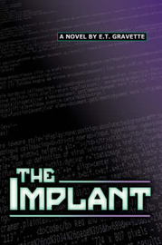 The Implant by E. T. Gravette image