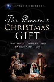 The Greatest Christmas Gift by Elaine Richardson