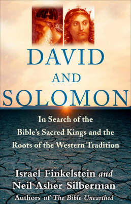 David and Solomon: In Search of the Bible's Sacred Kings and Roots of Western Tradition by Israel Finkelstein image