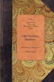 Old Churches, Ministers... of Va, Vol 1