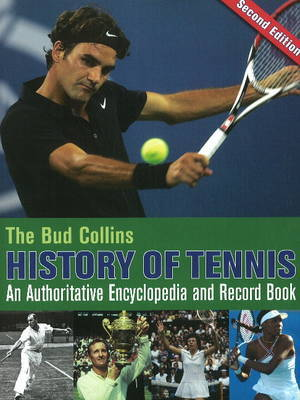 The Bud Collins History of Tennis: An Authoritative Encyclopedia and Record Book by Bud Collins image
