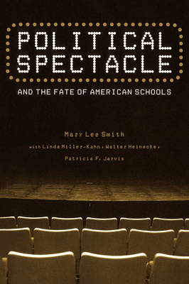 Political Spectacle and the Fate of American Schools by Mary Lee Smith image