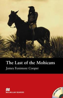 The Last of the Mohicans: Beginner by James , Fenimore Cooper