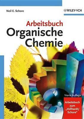 Arbeitsbuch Organische Chemie: Vierte Auflage by Neil E Schore image