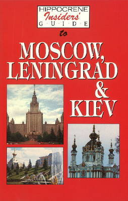 Hippocrene Insider's Guide to Moscow, Leningrad and Kiev by Yuri Fedosyuk image