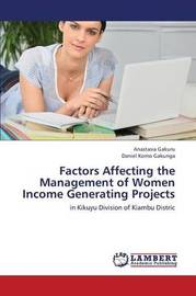 Factors Affecting the Management of Women Income Generating Projects by Gakuru Anastasia