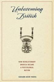 Unbecoming British by Kariann Akemi Yokota