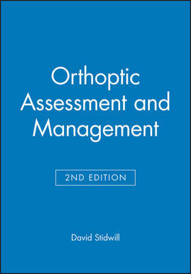 Orthoptic Assessment and Management by David Stidwill