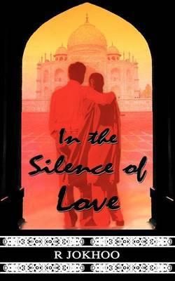 In the Silence of Love by R Jokhoo