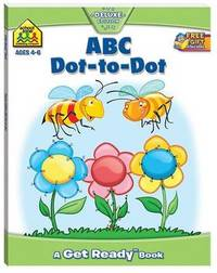 School Zone ABC Dot-to-Dot Get Ready Book