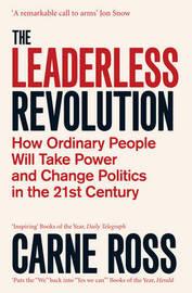 The Leaderless Revolution by Carne Ross