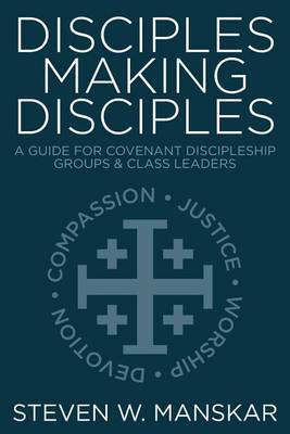 Disciples Making Disciples by Steven W Manskar image