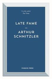 Late Fame by Arthur Schnitzler