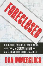Foreclosed by Dan Immergluck