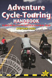 Adventure Cycle-Touring Handbook: Practical Guide to Worldwide, Long-Distance Cycling by Stephen Lord image