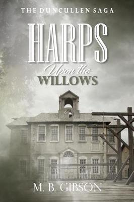 Harps Upon the Willows by M B Gibson image