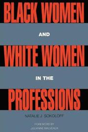 Black Women and White Women in the Professions by Natalie J. Sokoloff image