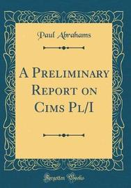 A Preliminary Report on Cims PL/I (Classic Reprint) by Paul Abrahams image