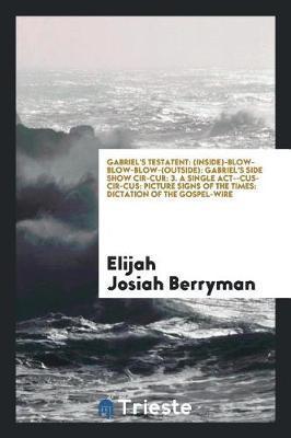 Gabriel's Testatent by Elijah Josiah Berryman