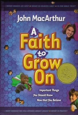 A Faith to Grow on by John F MacArthur image
