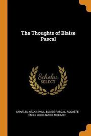 The Thoughts of Blaise Pascal by Charles Kegan Paul